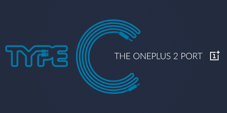 OnePlus Two with Snapdragon 810 SoC and USB Type C connector coming soon