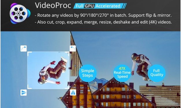 Edit, Rotate and Process 4K Videos easily using VideoProc