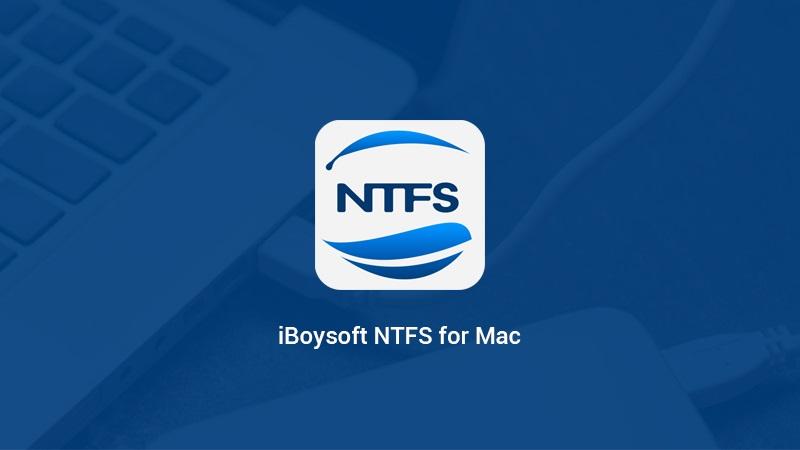 iBoysoft NTFS for Mac: Easy way to Use NTFS Drives on Mac